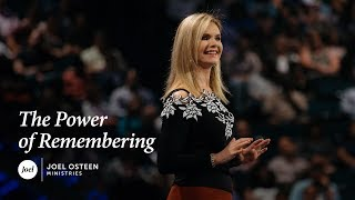 Victoria Osteen - The Power of Remembering