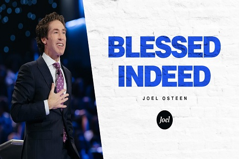 Blessed-Indeed-|-Joel-Osteen
