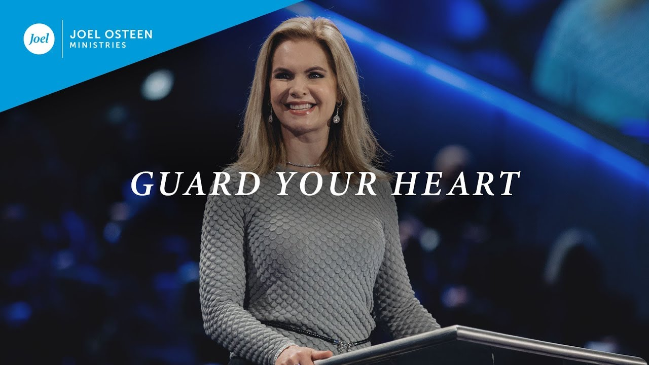 Guard-Your-Heart- -Victoria-Osteen