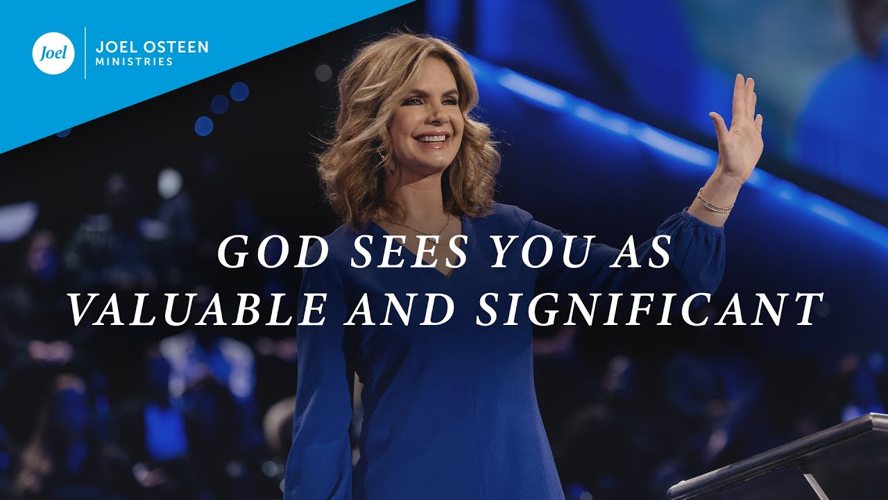 God-Sees-You-As-Valuable-and-Significant-|-Victoria-Osteen