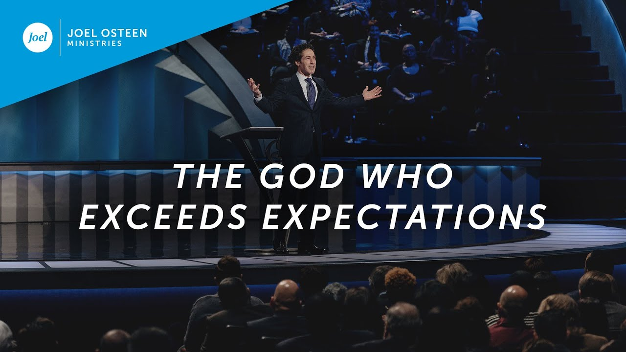 The-God-Who-Exceeds-Expectations-|-Joel-Osteen