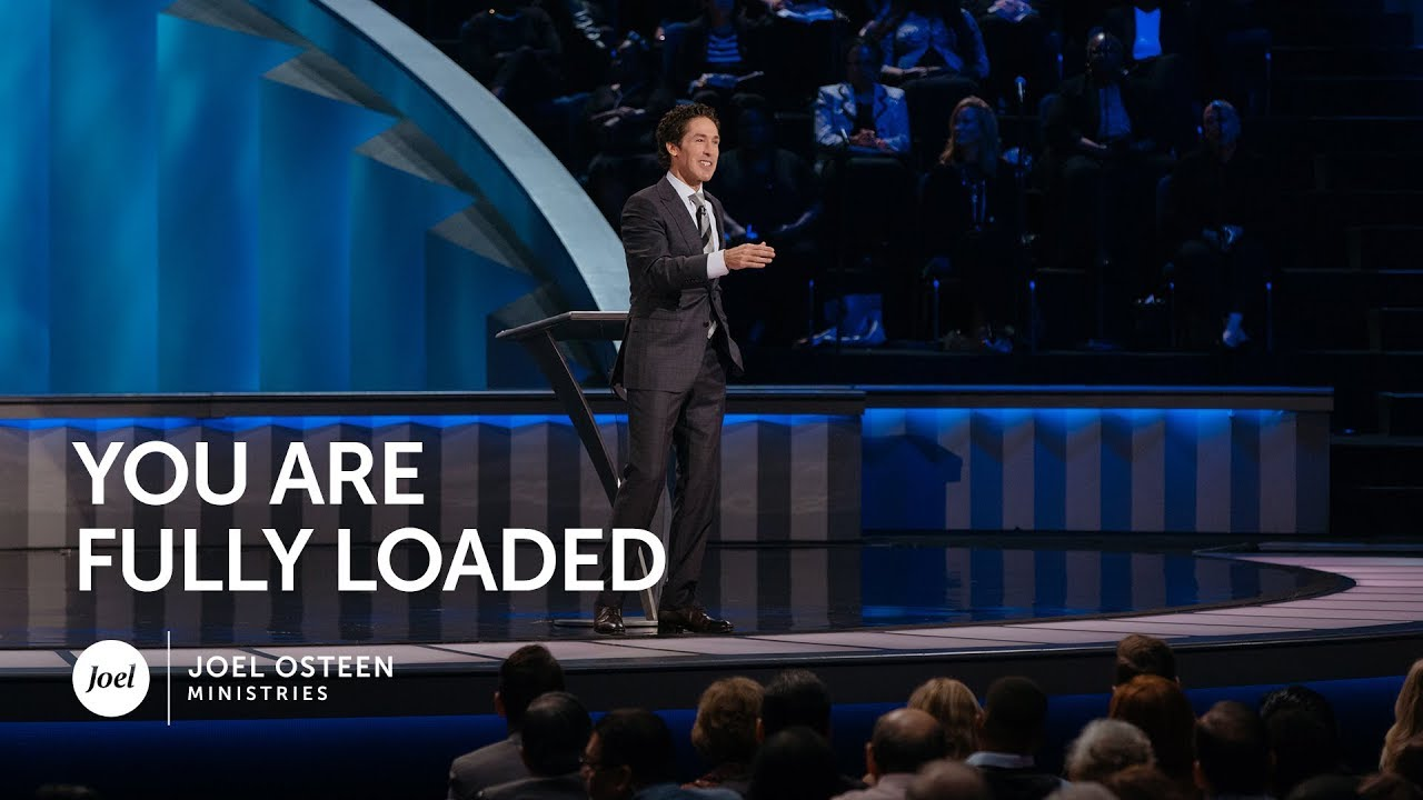 Joel-Osteen---You-Are-Fully-Loaded