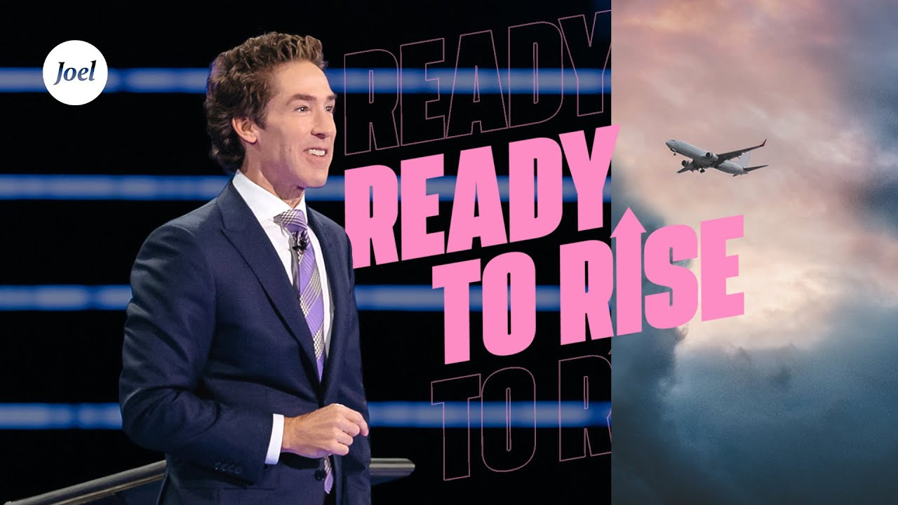 Ready-To-Rise-|-Joel-Osteen
