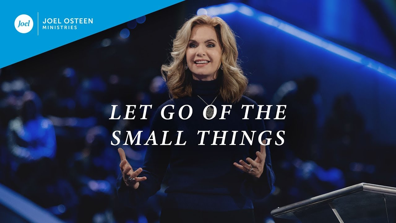Let-Go-of-The-Small-Things-|-Victoria-Osteen